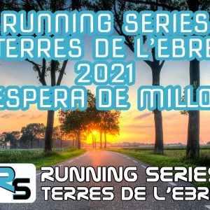Running Series Terres de l'Ebre 2021, esperant millores